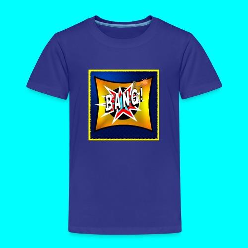BANG! - Kids' Premium T-Shirt