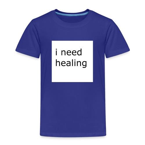 i need healing - Kinder Premium T-Shirt