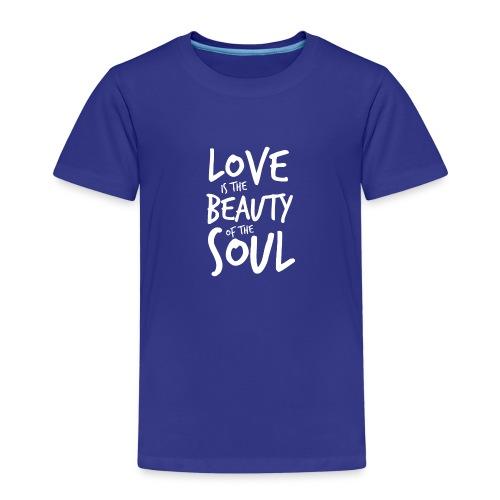 Love is the beauty of the soul B - Maglietta Premium per bambini
