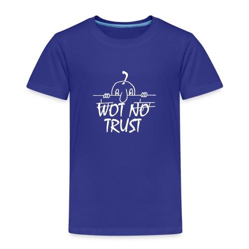 WOT NO TRUST - Kids' Premium T-Shirt