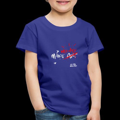 Make money not art - Kinderen Premium T-shirt