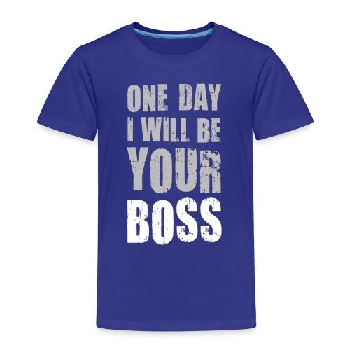 One day I will be your boss Chef Vorgesetzter Gott - Kids' Premium T-Shirt