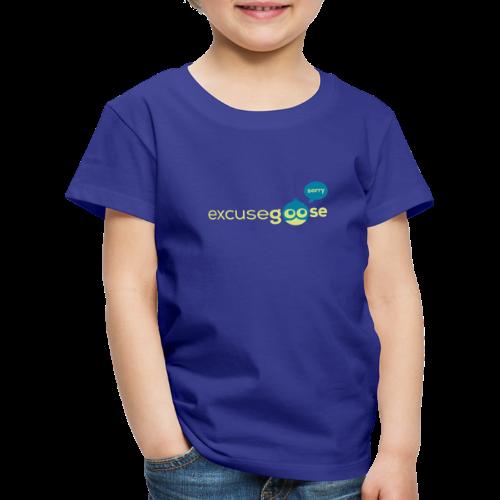 excusegoose 01 - Kinder Premium T-Shirt