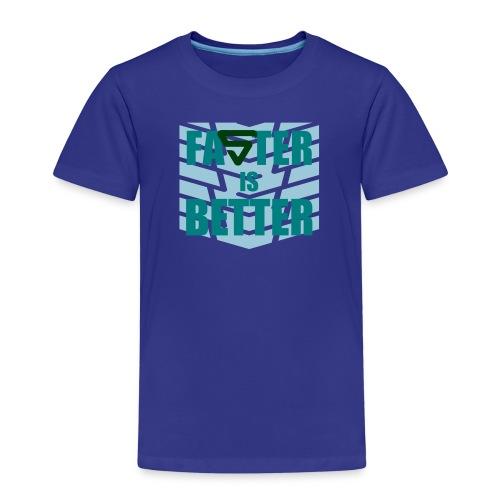Faster is Better - T-shirt Premium Enfant