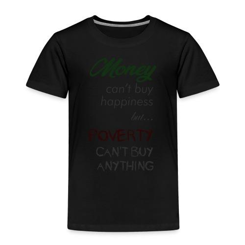 Money can't buy happiness - Maglietta Premium per bambini