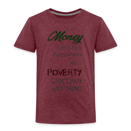 Money can't buy happiness - Maglietta Premium per bambini
