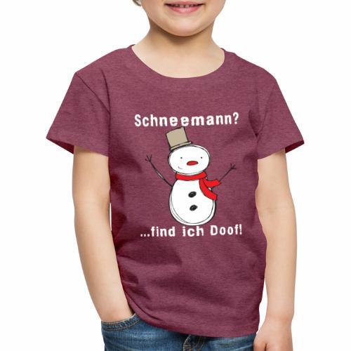 Schneemann_find_ich_doof - Kinder Premium T-Shirt
