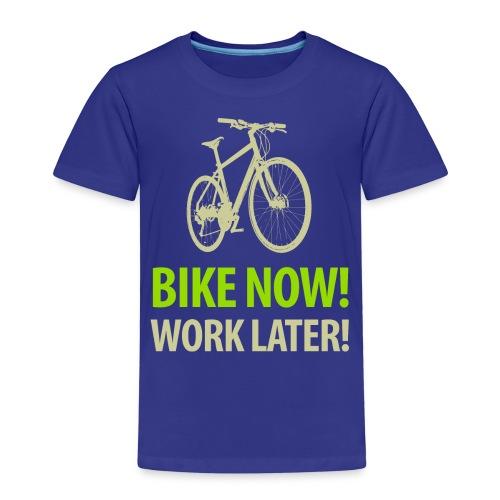 Bike now! Work later! Fahrrad Sattel Kette Radtour - Kids' Premium T-Shirt