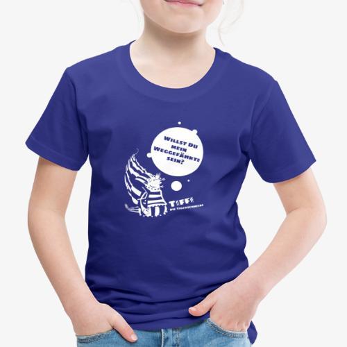 TIFFI: Willst du mein Weggefährte sein? (weiß) - Kinder Premium T-Shirt