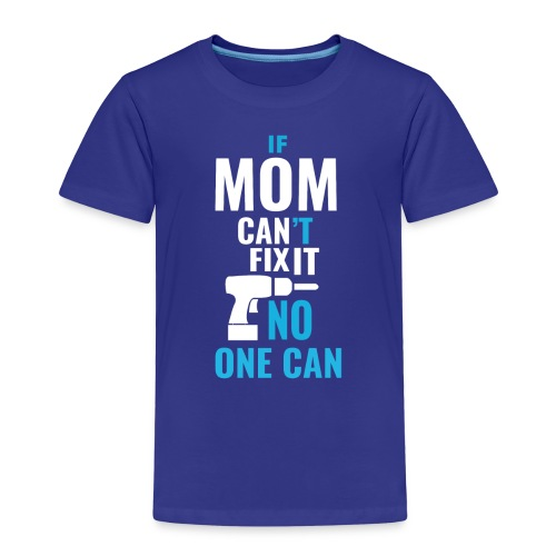 Mom can fix it! - Kids' Premium T-Shirt