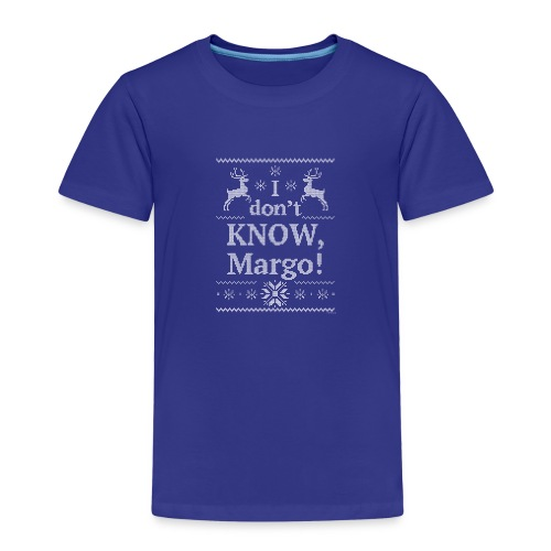 Vacation I don t KNOW Margo - T-shirt Premium Enfant
