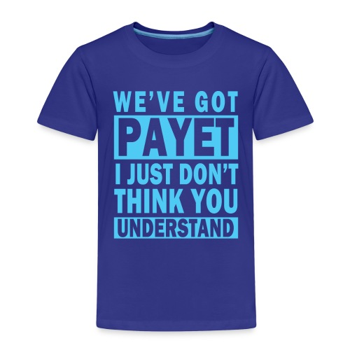We've Got Payet - Kids' Premium T-Shirt