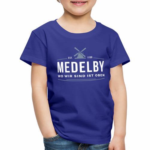 Medelby - Wo wir sind ist oben - Kinder Premium T-Shirt