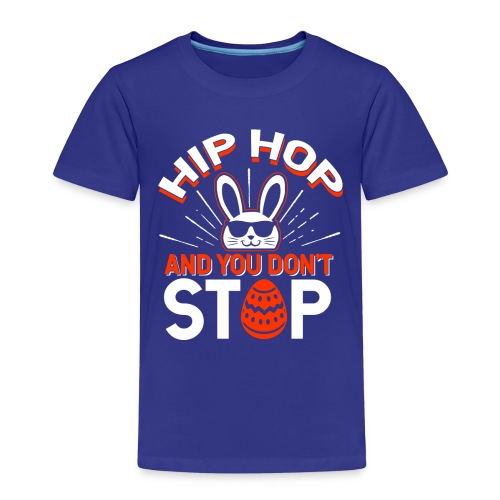 Hip Hop and You Don t Stop - Ostern - Kinder Premium T-Shirt