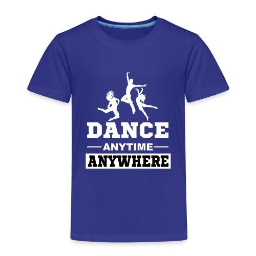 Dance. Anytime Anywhere. - Kids' Premium T-Shirt