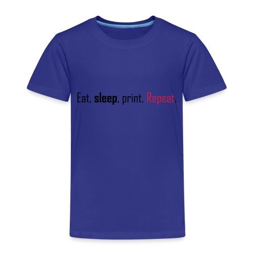 Eat, sleep, print. Repeat. - Kids' Premium T-Shirt