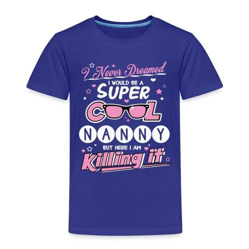 Super Cool Nanny - Kids' Premium T-Shirt
