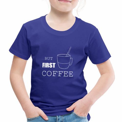first coffee - T-shirt Premium Enfant