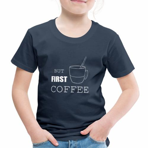 first coffee - T-shirt Premium Enfant