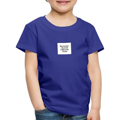 Ways to my funny quotes about food heart buy me fo - Kids' Premium T-Shirt