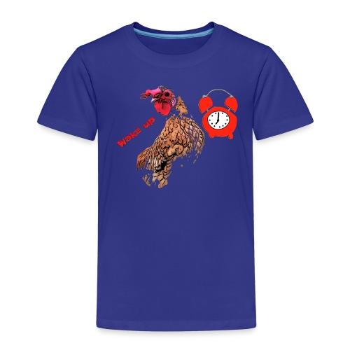 Wake up, the cock crows - Kids' Premium T-Shirt