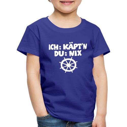 Ich: Käpt'n - Du: Nix (Steuer) Segel Spruch - Kinder Premium T-Shirt