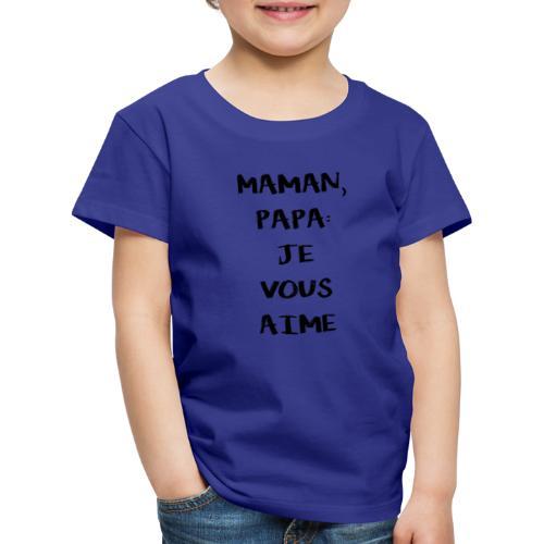 Mamanpapajevousaime - T-shirt Premium Enfant