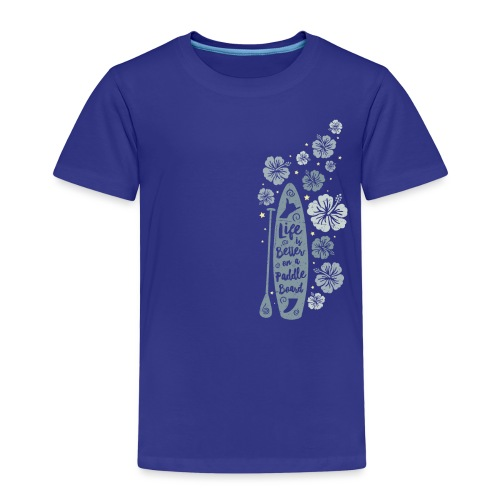 Life is Better on a Paddle Board - blue - Kids' Premium T-Shirt