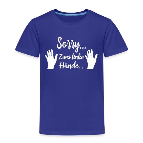 Ungeschickt Tollpatschig Zwei Linke Hände Ausrede - Kinder Premium T-Shirt