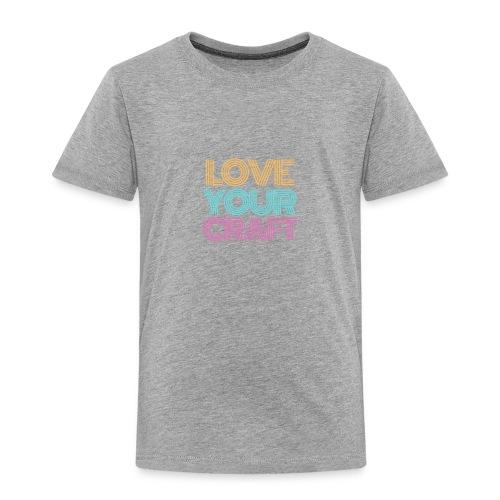 Love your craft - Maglietta Premium per bambini