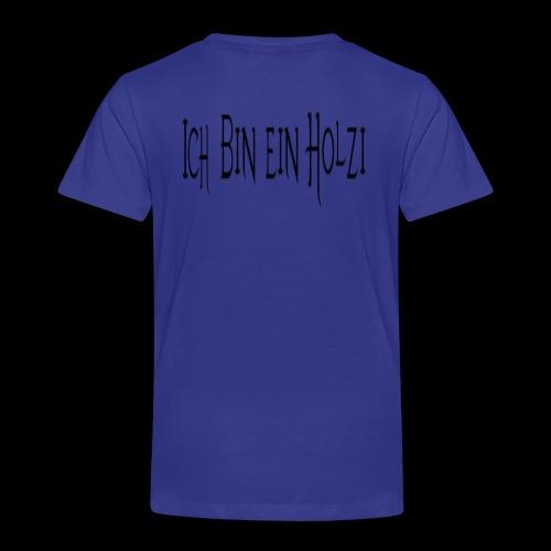 ich bin ein Holzi - Kinder Premium T-Shirt