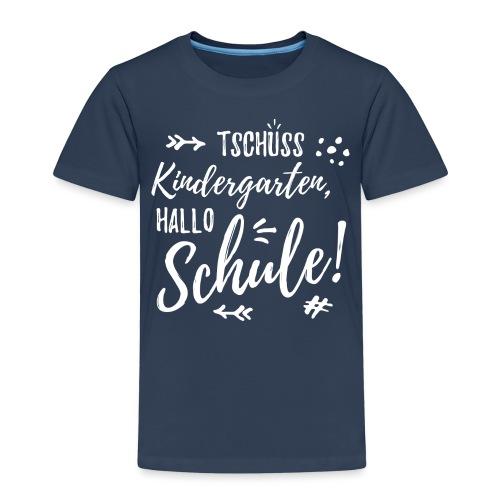 Tschüss Kindergarten, Hallo Schule (weiss) - Kinder Premium T-Shirt