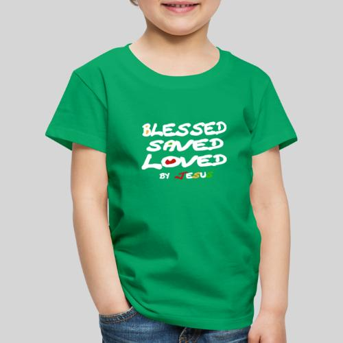 Blessed Saved Loved by Jesus - Kinder Premium T-Shirt