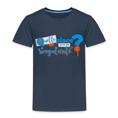 Ma singularité - T-shirt Premium Enfant