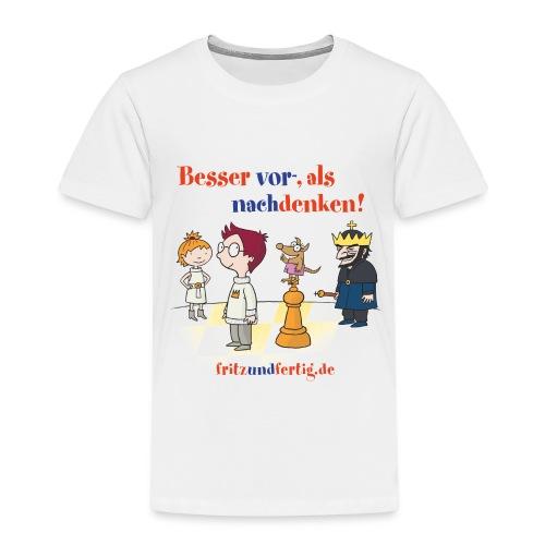 Besser vor- als nachdenken! - Kinder Premium T-Shirt