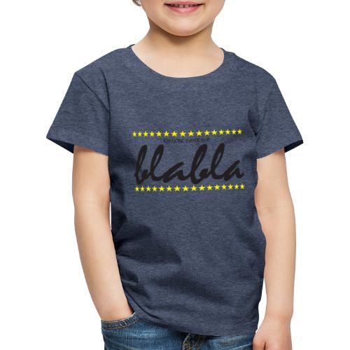 Blabla - Kinder Premium T-Shirt