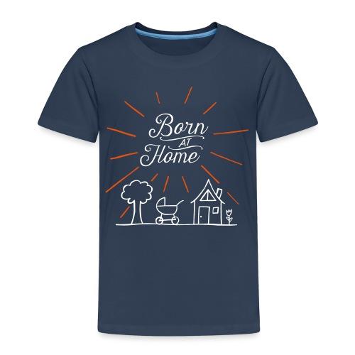 Born at Home - Kinder Premium T-Shirt