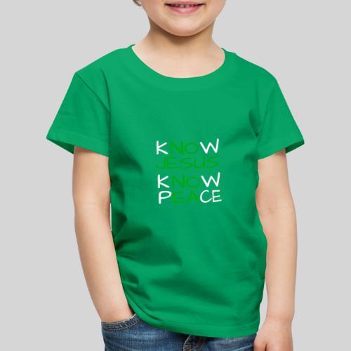 know Jesus know Peace - kenne Jesus kenne Frieden - Kinder Premium T-Shirt