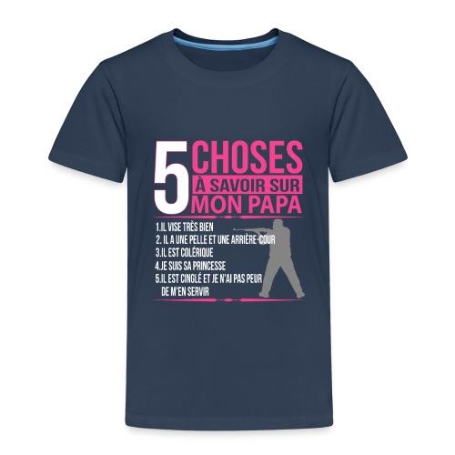 5 Choses A Savoir Sur Mon Papa Chasseur - T-shirt Premium Enfant