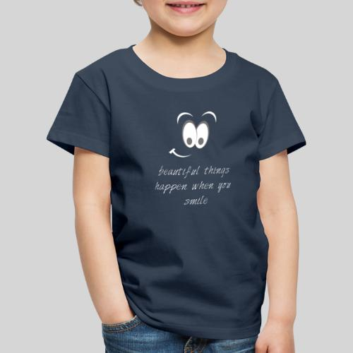 beautiful things happen when you smile - Kinder Premium T-Shirt