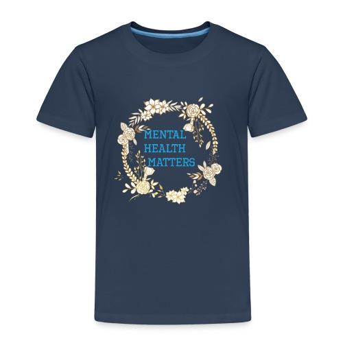 Mental Health Matters - Kids' Premium T-Shirt