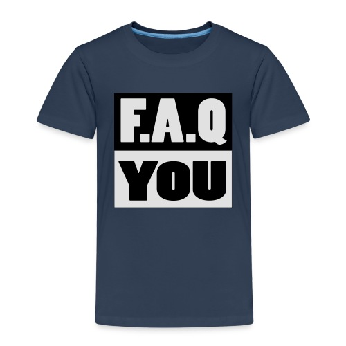 F.A.Q.You - Kinder Premium T-Shirt