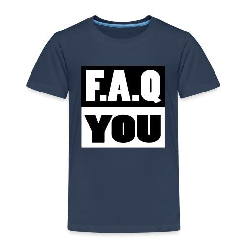 F.A.Q.You - Kinder Premium T-Shirt