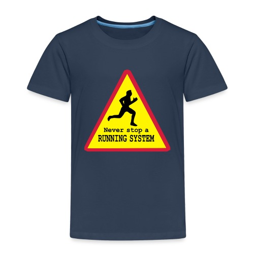 Never stop running - Kinder Premium T-Shirt