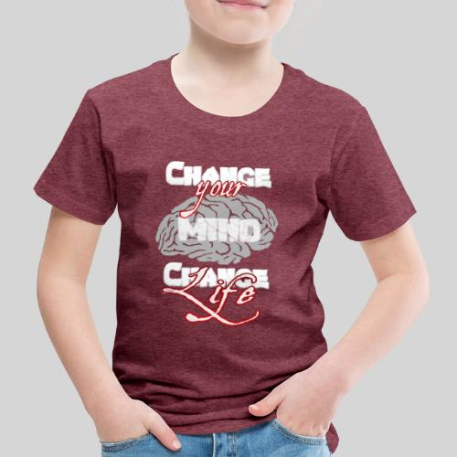 change your mind change your life - Kinder Premium T-Shirt