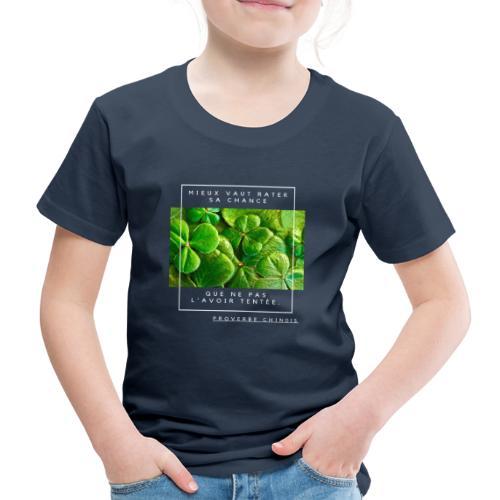Un Proverbe Chinois, une citation de motivation. - T-shirt Premium Enfant