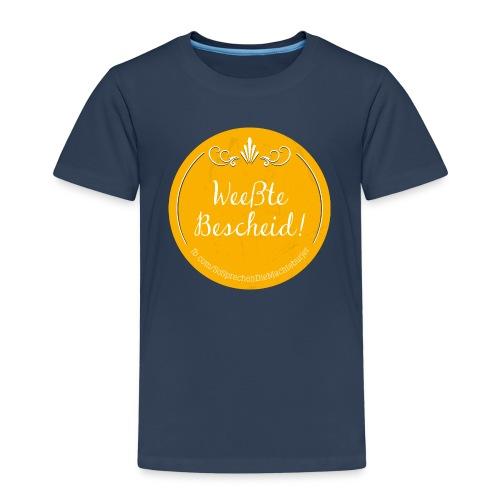 Weeßte Bescheid! - Kinder Premium T-Shirt