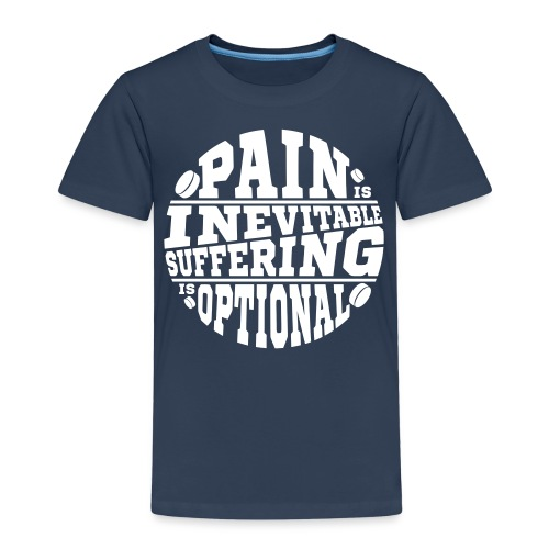 Pain is Inevitable Suffering is Optional (Hockey) - Kids' Premium T-Shirt