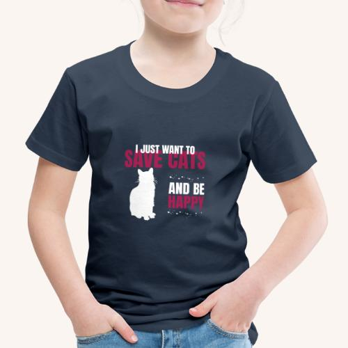 I just want to save cats and be happy - Lasten premium t-paita
