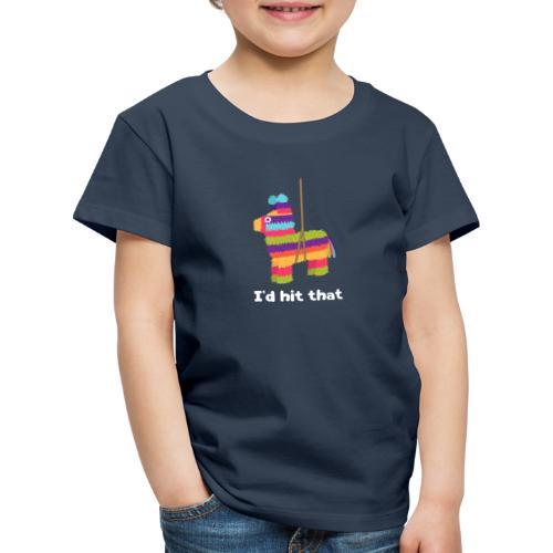 Pinata / Piñata: I'd Hit That - Funshirt - Kinder Premium T-Shirt